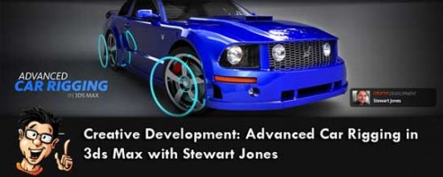 Digital-Tutors - Creative Development: Advanced Car Rigging in 3ds Max with Stewart Jones