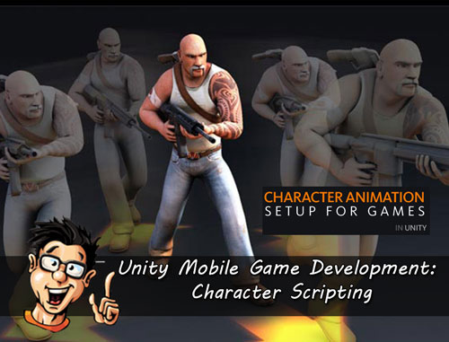 Digital - Tutors - Unity Mobile Game Development: Character Scripting