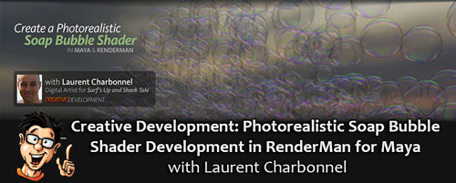 Digital - Tutors - Creative Development: Photorealistic Soap Bubble Shader Development in RenderMan for Maya with Laurent Charbonnel