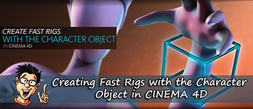 Digital - Tutors - Creating Fast Rigs with the Character Object in CINEMA 4D