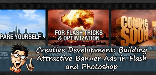 Digital - Tutors - Creative Development: Building Attractive Banner Ads in Flash and Photoshop with Christopher Fuller