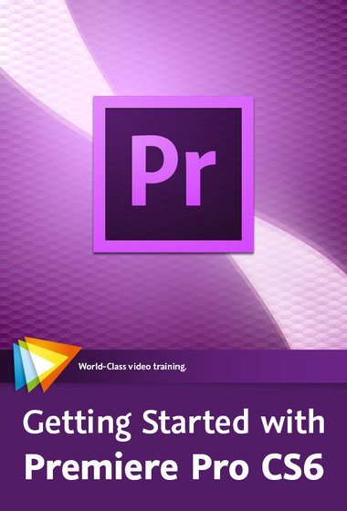 video2brain – Getting Started with Premiere Pro CS6