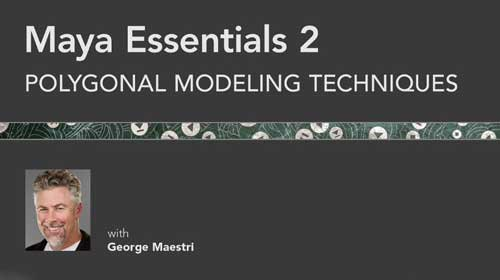 Maya Essentials 2: Polygonal Modeling Techniques