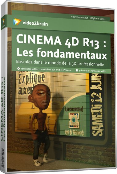 video2brain – Cinema 4D R13 : Les fondamentaux