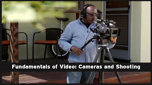 Fundamentals of Video : Cameras and Shooting