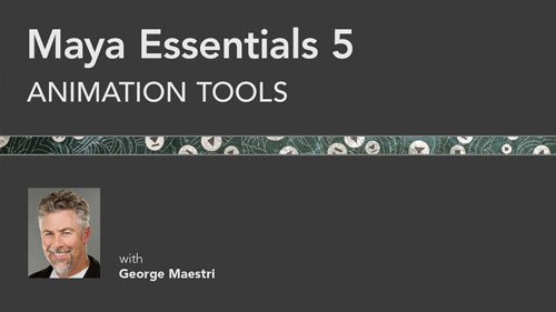 Maya Essentials 5: Animation Tools