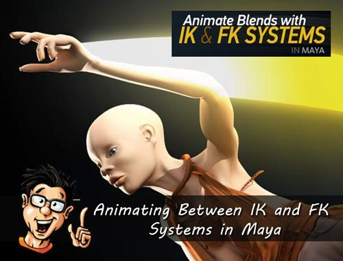 Digital - Tutors - Animating Between IK and FK Systems in Maya