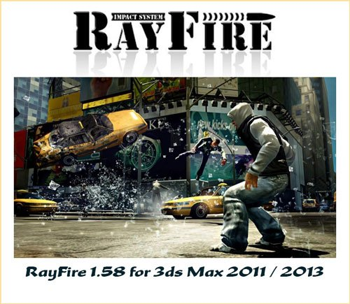 RayFire 1.58 for 3ds Max 2011 / 2013