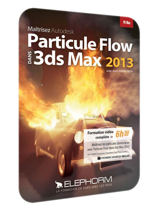 Elephorm – Particle Effects in 3ds Max 2013 – ( FRENCH )