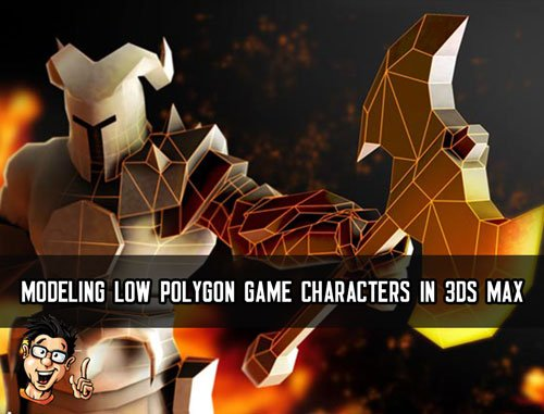 Digital - Tutors - Modeling Low Polygon Game Characters in 3ds Max