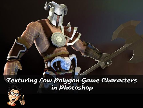 Digital Tutors - Texturing Low Polygon Game Characters in Photoshop