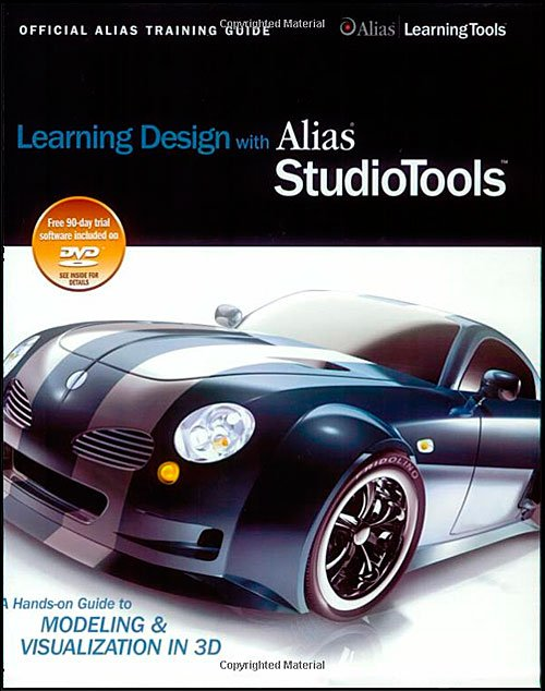 Alias StudioTools -A Hands-on Guide to Modeling and Visualization in 3D