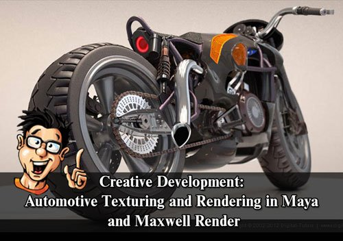 Digital - Tutors - Creative Development: Automotive Texturing and Rendering in Maya and Maxwell Render