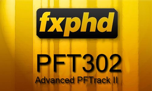 FXPHD – PFT302 – Advanced PFTrack II