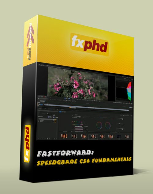 fxphd fastforward: SpeedGrade CS6 Fundamentals