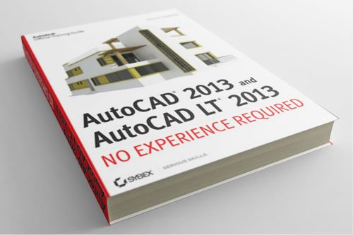 AutoCAD 2013 and AutoCAD LT 2013 – No Experience Required By Donnie Gladfelter