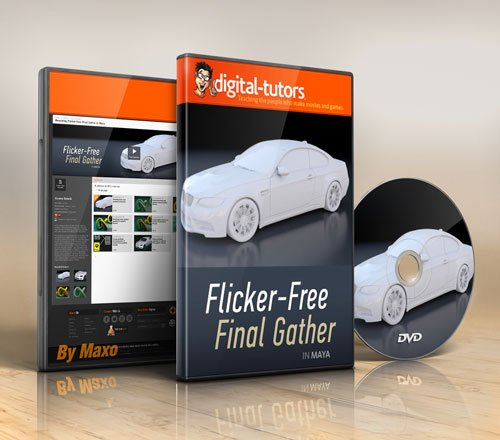 Digital - Tutors - Rendering Flicker-Free Final Gather in Maya