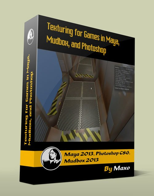 Texturing for Games in Maya, Mudbox, and Photoshop