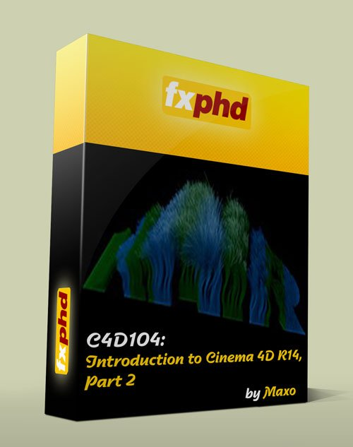 FXPHD – C4D104: Introduction to Cinema 4D R14, Part 2