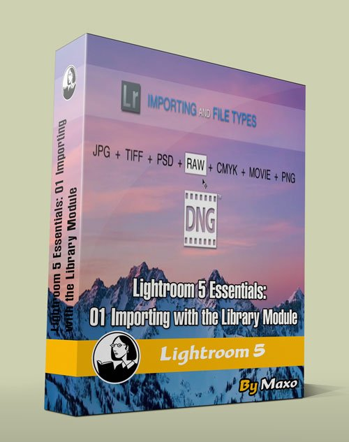 Lightroom 5 Essentials: 01 Importing with the Library Module