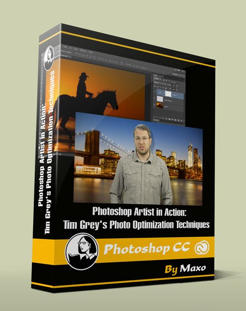 Photoshop Artist in Action: Tim Grey's Photo Optimization Techniques