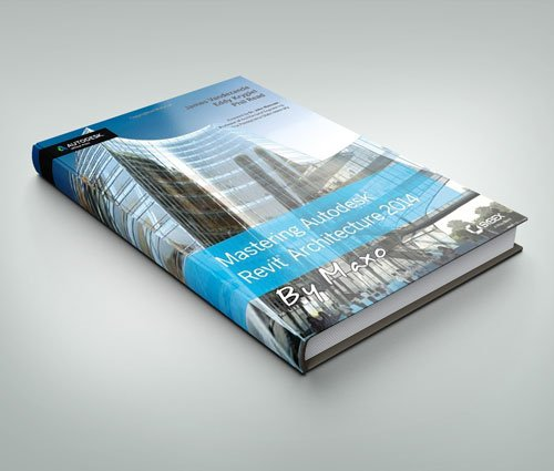 Mastering Autodesk Revit Architecture 2014: Autodesk Official Press eBooks