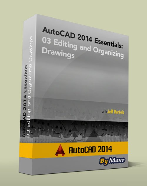 AutoCAD 2014 Essentials: 03 Editing and Organizing Drawings
