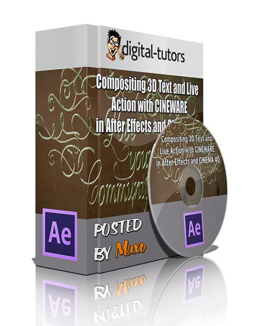 Digital - Tutors: Compositing 3D Text and Live Action with CINEWARE in After Effects and CINEMA 4D