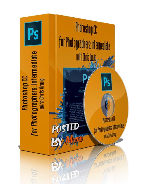 Photoshop CC for Photographers: Intermediate with Chris Orwig