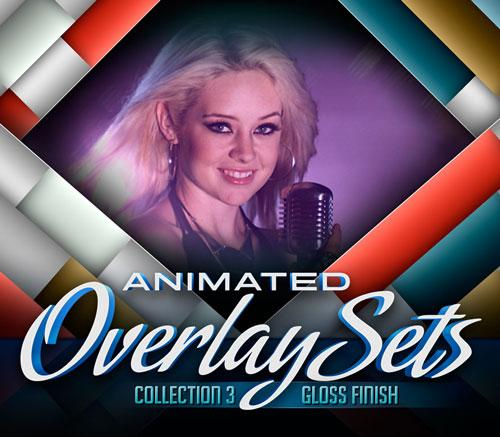 Animated Overlay Sets 3 : Gloss Finish with