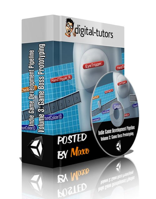 Digital - Tutors: Indie Game Development Pipeline Volume 3: Game Boss Prototyping
