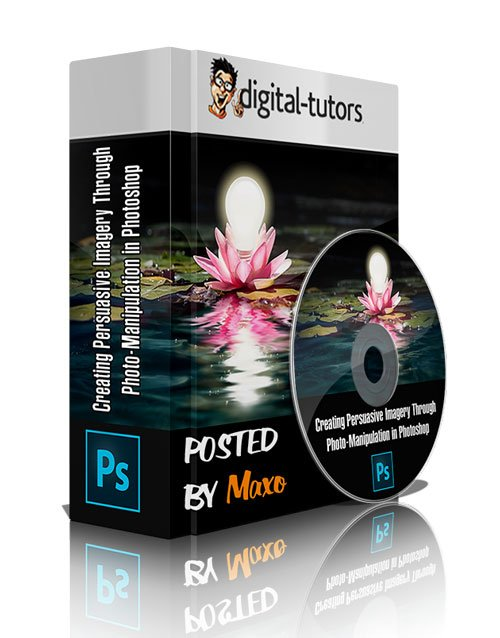 Digital - Tutors: Creating Persuasive Imagery Through Photo-Manipulation in Photoshop