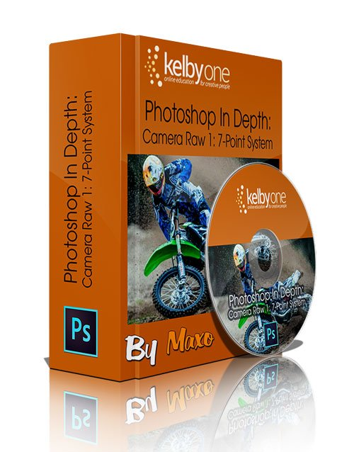 KelbyOne - Photoshop In Depth: Camera Raw 1: 7-Point System