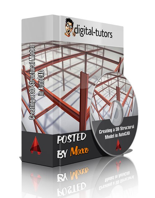 Digital - Tutors: Creating a 3D Structural Model in AutoCAD