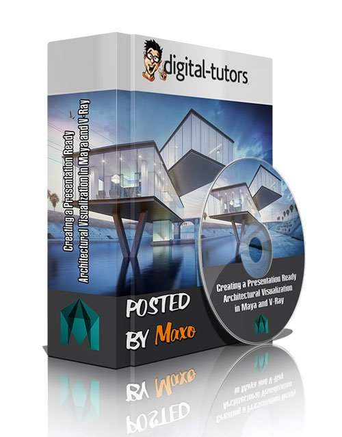 Digital - Tutors: Creating a Presentation Ready Architectural Visualization in Maya and V-Ray