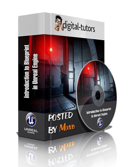 Digital - Tutors: Introduction to Blueprint in Unreal Engine