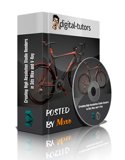 Digital - Tutors: Creating High Resolution Studio Renders in 3ds Max and V-Ray