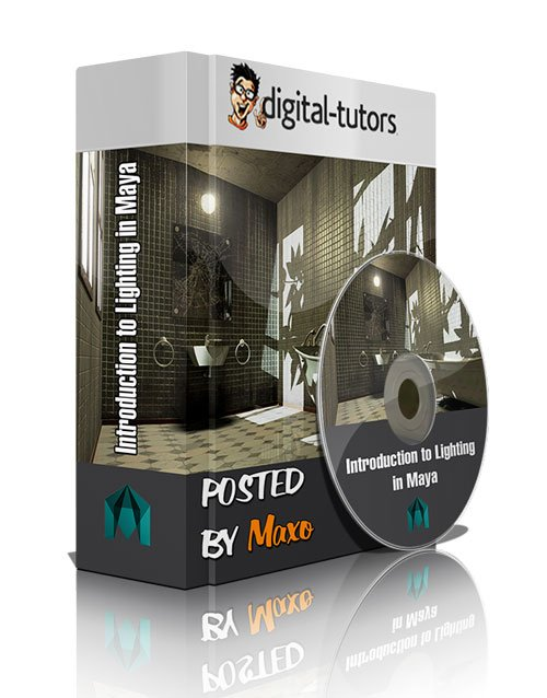 Digital - Tutors: Introduction to Lighting in Maya