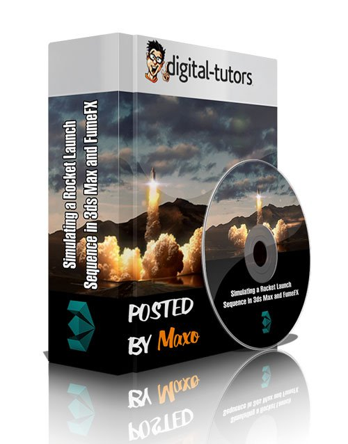 Digital - Tutors: Simulating a Rocket Launch Sequence in 3ds Max and FumeFX