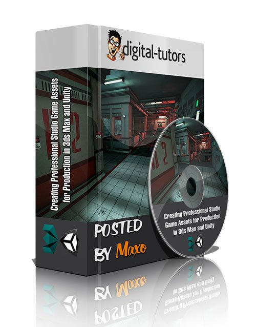 Digital - Tutors: Creating Professional Studio Game Assets for Production in 3ds Max and Unity