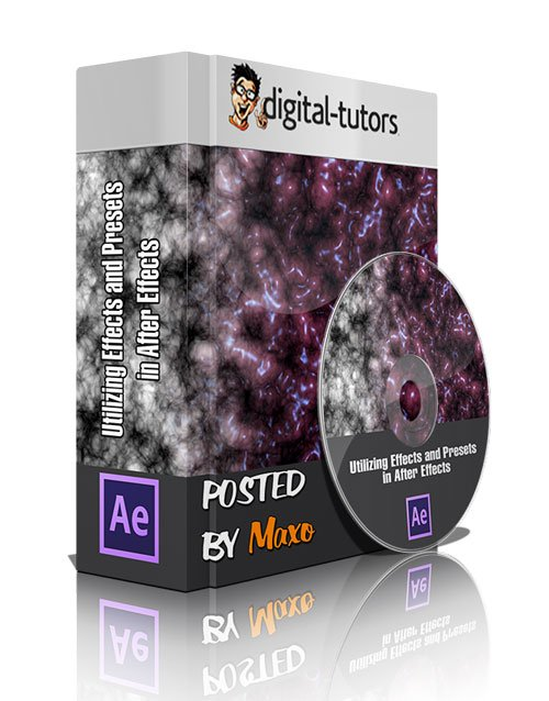 Digital - Tutors: Utilizing Effects and Presets in After Effects