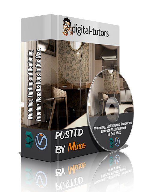 Digital Tutors - Modeling, Lighting and Rendering Interior Visualizations in 3ds Max