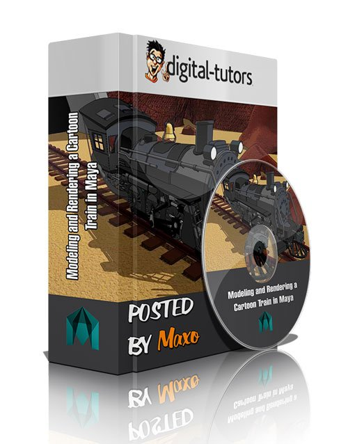 Digital Tutors - Modeling and Rendering a Cartoon Train in Maya