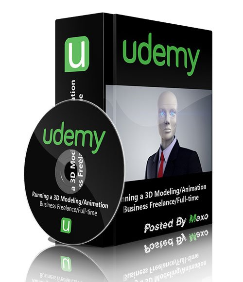 Udemy - Running a 3D Modeling/Animation Business Freelance/Full-time