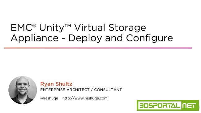 EMC® Unity™ Virtual Storage Appliance - Deploy and Configure