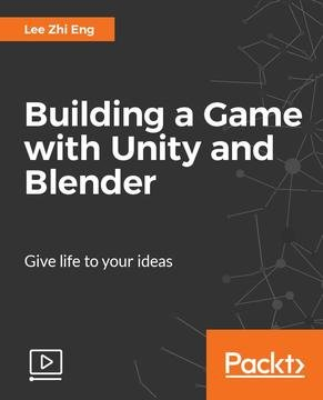 Packt Publishing - Building a Game with Unity and Blender