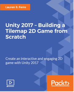 Packt Publishing - Unity 2017 - Building a Tilemap 2D Game from Scratch