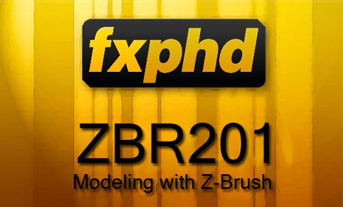fxphd : ZBR201 - Modeling with ZBrush