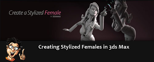 Digital - Tutors - Creating Stylized Females in 3ds Max