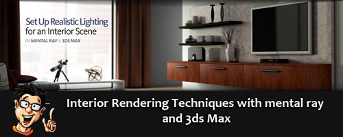 Digital - Tutors - Interior Rendering Techniques with mental ray and 3ds Max